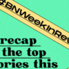 #BNWeekInReview: Keep Up with the Top Stories You Missed on BellaNaija This Week